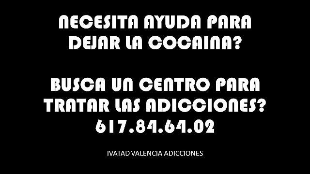 CENTROS TRATAMIENTO ADICCIONES | DEJAR LA COCAINA | ADICCIONES VALENCIA PSICOLOGIA | AYUDA COCAINA
