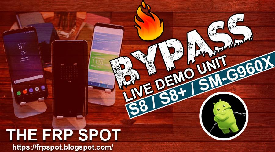 Galaxy s8/s8+ & Sm-g960x Bypass Live Demo & Retail Mode 100