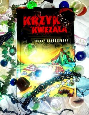 """""""Przedmieścia Tenochtitlanu płoną"""" - czyli o opowieści """"Krzyk Kwezala"""""""
