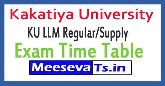 Kakatiya University KU LLM Regular/Supply Exam Time Table 2017