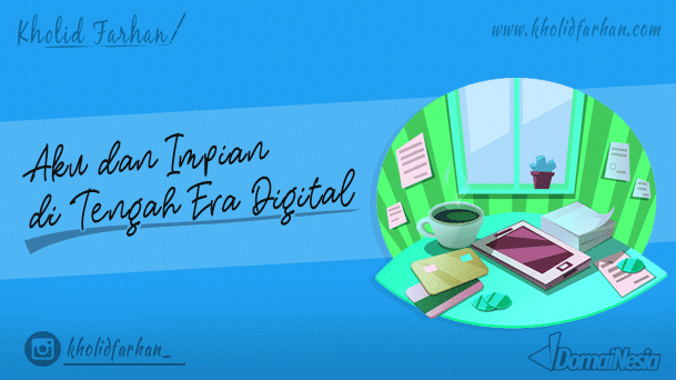 Aku dan Impian di Tengah Era Digital