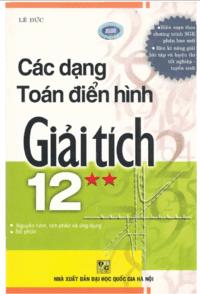 Các Dạng Toán Điển Hình Giải Tích 12 Tập 2 - Lê Đức