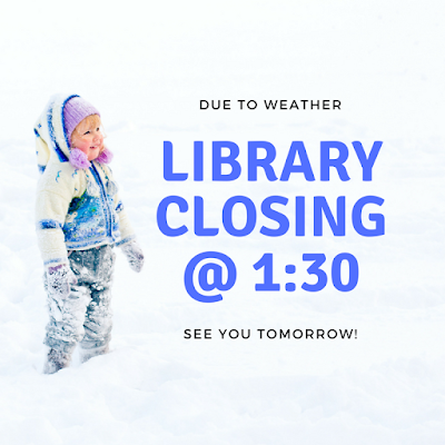 Library Closing Due to Weather 2-7-18