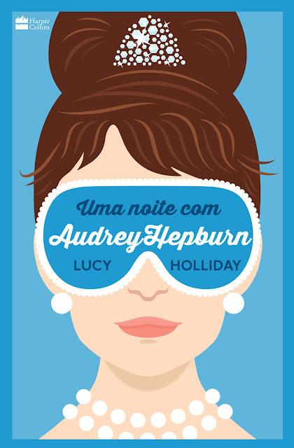 Uma noite com Audrey Hepburn Edição 2 - Lucy Holliday