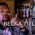 Becka Title–Muda Ndio huu | Video