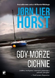 """Gdy morze cichnie"" - Jørn Lier Horst"