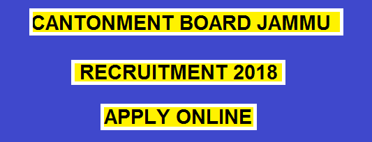 Jammu Cantonment Board Recruitment 2018 - Safaiwalas Fresh Class IV Posts Apply online