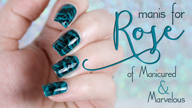 Manis for Rose of Manicured and Marvelous