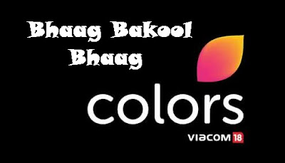 'Bhaag Bakool Bhaag' Serial Wiki in Hindi on Colors Tv Plot Wiki,Cast,Promo,Song,Timing