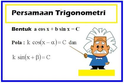 RANGKUMAN PENYELESAIAN PERSAMAAN TRIGONOMETRI BENTUK {a cos x + b sin x = C}