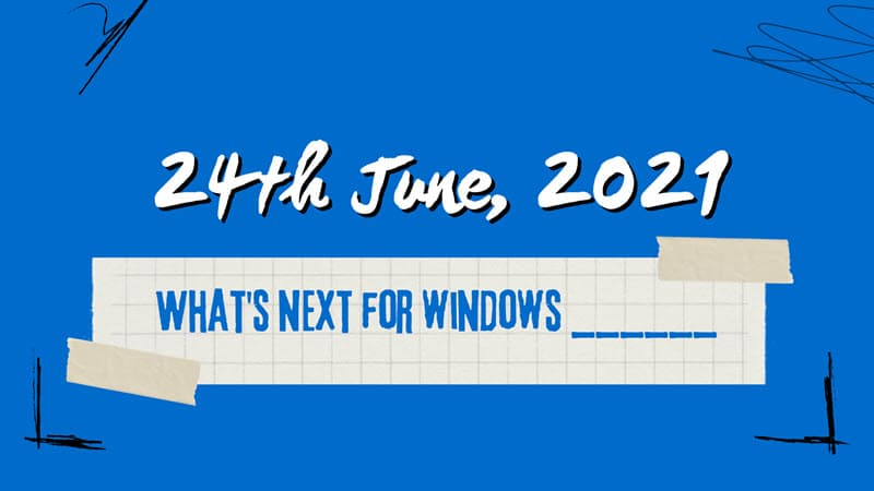Microsoft to reveal what's next for Windows on June 24