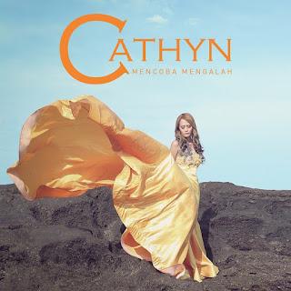 Lirik : Cathyn - Mencoba Mengalah