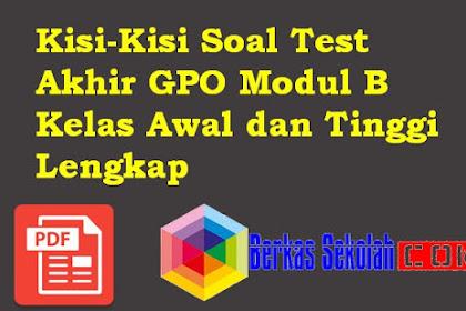 Kisi-Kisi Soal Test Akhir GPO Modul B Kelas Awal dan Tinggi Lengkap