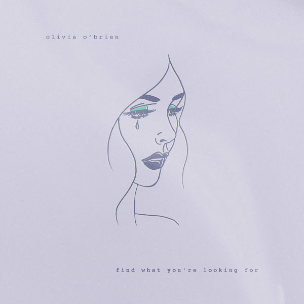 Olivia O'Brien - Find What You're Looking For - Single Cover