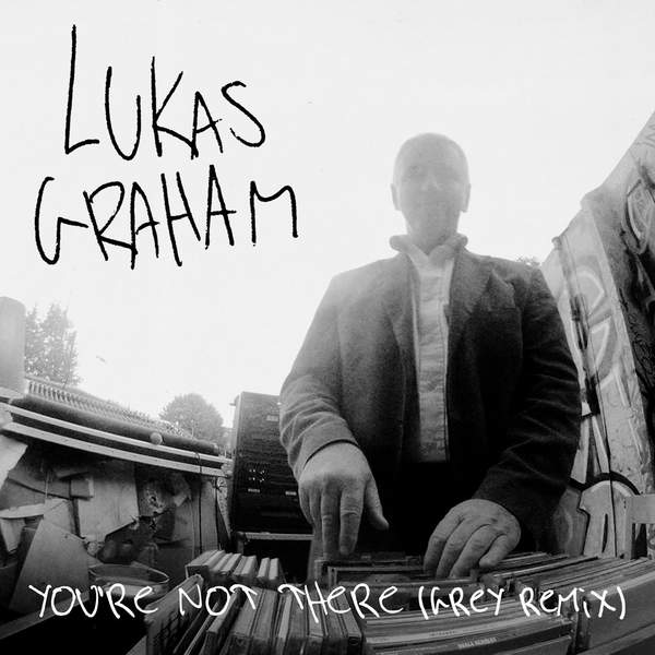 Lukas Graham - You're Not There (Grey Remix) - Single Cover