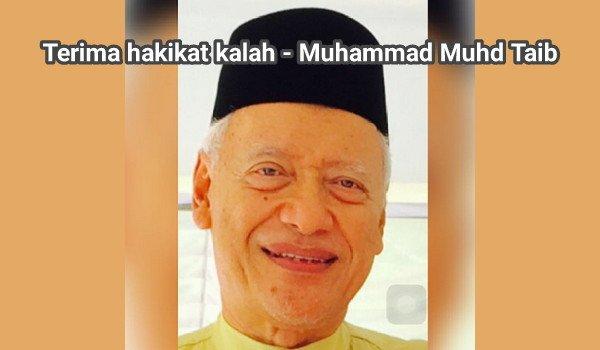 Terima hakikat kalah - Muhammad Muhd Taib