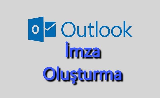 Outlook İmza Oluşturma Mail İmza Ekleme