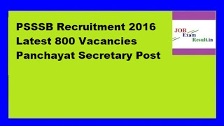 PSSSB Recruitment 2016 Latest 800 Vacancies Panchayat Secretary Post