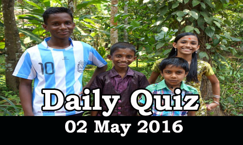 Daily Current Affairs Quiz - 02 May 2016