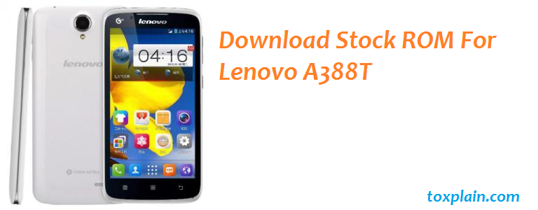Download Stock ROM For Lenovo A388T