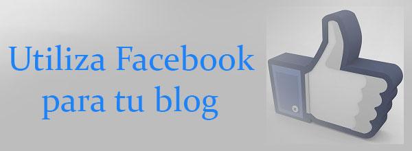Utiliza Facebook para tu blog
