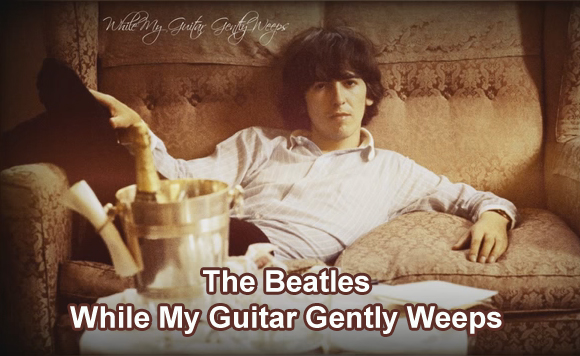 Lyrics While My Guitar Gently Weeps The Beatles With Chords and ...
