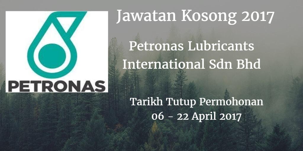 Jawatan Kosong Petronas Lubricants International Sdn Bhd 06 - 22 April 2017