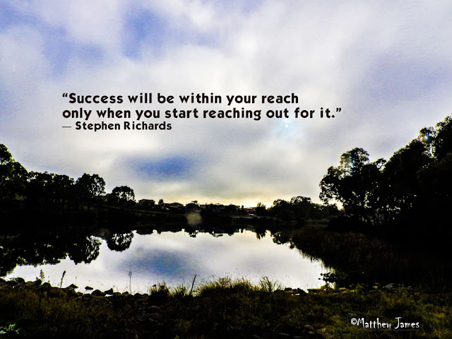 'Success will be within your reach only when you start reaching ot for it' - Stephen Richards