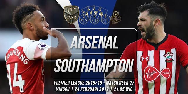 Prediksi Arsenal vs Southampton, Minggu 24 Februari 2019 Pukul 21:05 WIB