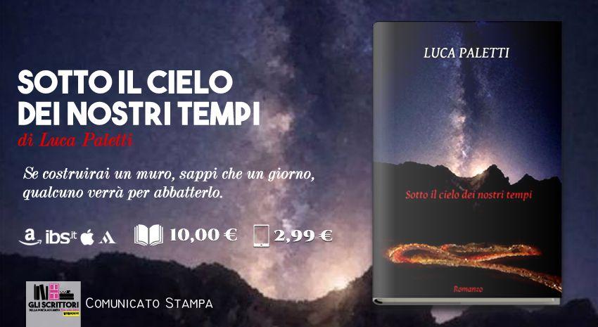 Sotto il cielo dei nostri tempi, di Luca Paletti