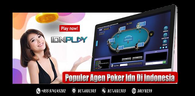 Populer Agen Poker Idn Di Indonesia
