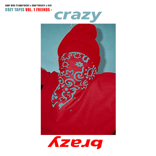 A$AP Mob - Crazy Brazy (feat. A$AP Rocky, A$AP Twelvyy & Key) - Single Cover