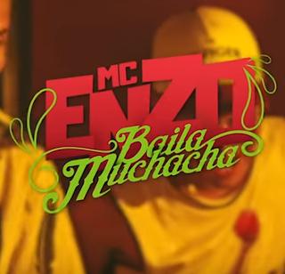 Baixar Baila Muchacha MC Enzo Mp3 Gratis
