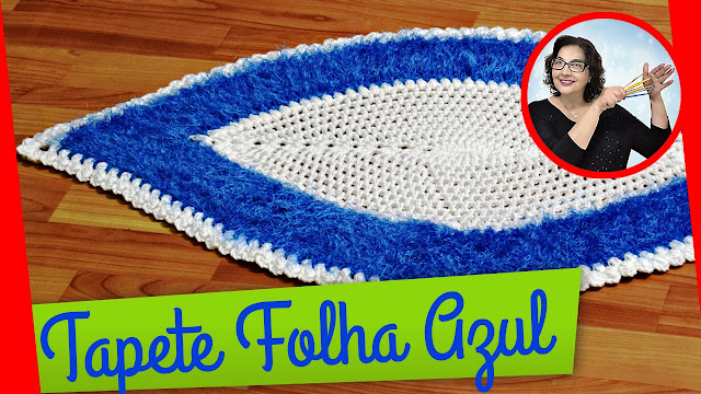 Tapete em Crochê Folha Azul com Edinir Croche no Blog Aprender Croche