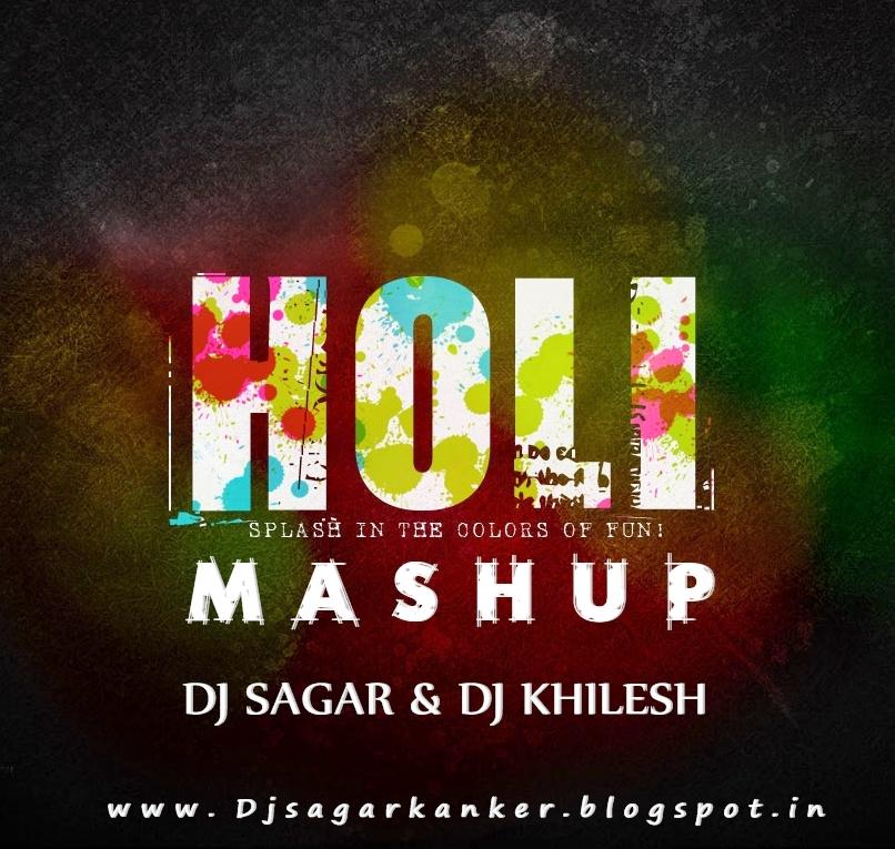 CG HOLI MASHUP - Dj Sagar ~ Dj Sagar club