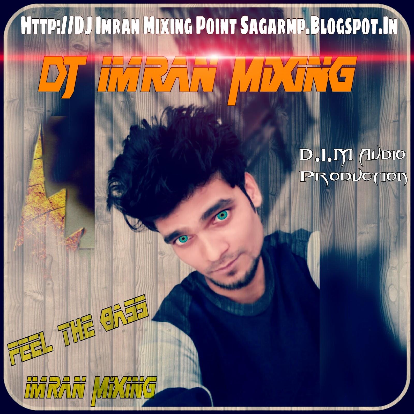 Imran Khan Song I Am Rider Mp3 Download: DJ Imran Mixing_D.I.M Audio Sagar M.P.: Download:-TU CHEEZ
