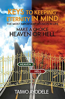 Keys to Keeping Eternity in Mind, the Most Important Decision in Life