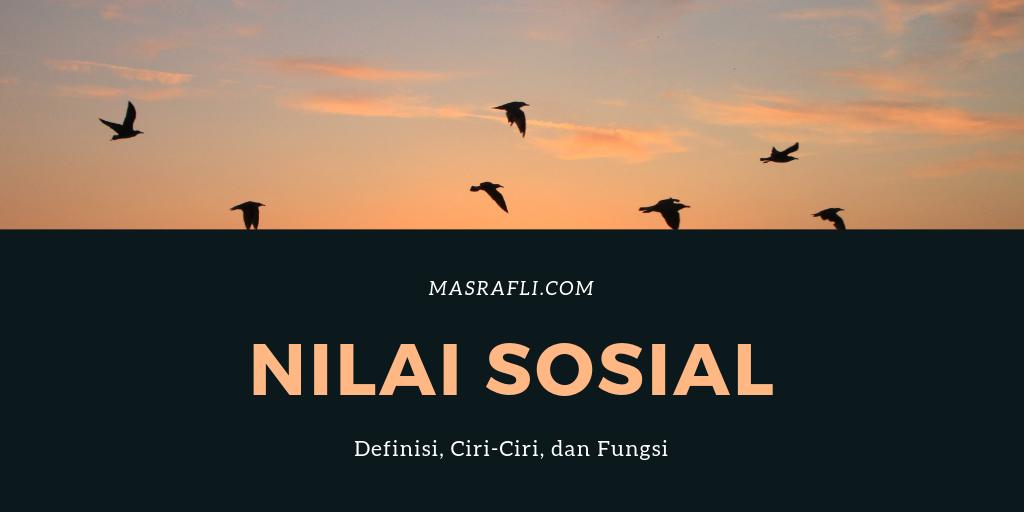 Nilai Sosial Adalah: Definisi, Ciri, dan Fungsi - Masrafli