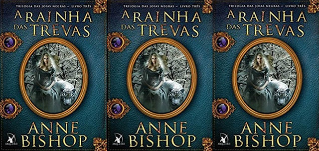 A Rainha das Trevas (Trilogia As Joias Negras #3) | Anne Bishop