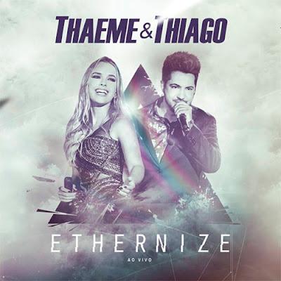 Baixar - Thaeme e Thiago - Música Nova - Traição não é acidente