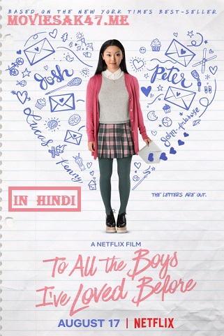 To All the Boys I've Loved Before (2018) Hindi Dual Audio BluRay 480p 720p 1080p [Hindi+English] 5.1 ESub