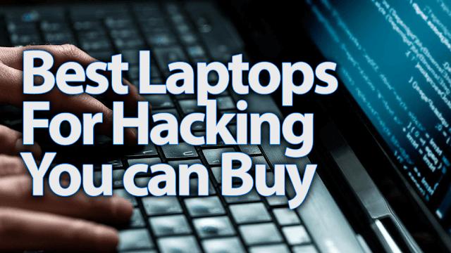 أفضل 10 اجهزة لابتوب مناسبة للهكر والأختراق Best Laptops for Hacker 2020