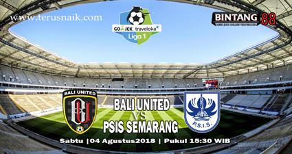 Prediksi Bali United Vs Psis Semarang 04 Agustus 2018