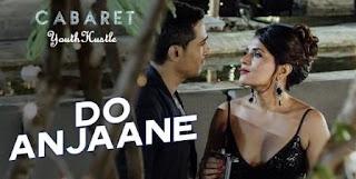 Do Anjaane - Cabaret - Roopkumar Rathod