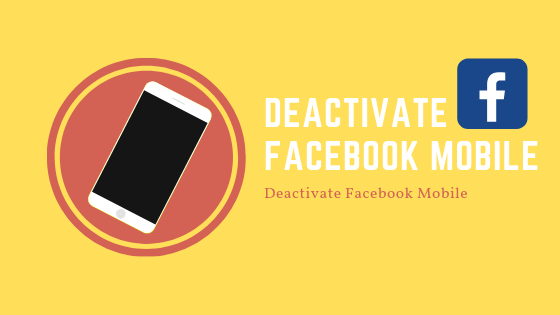 Deactivate Facebook Mobile