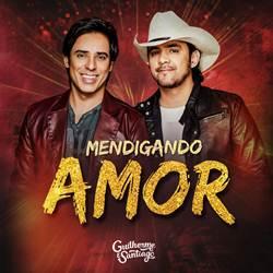 Baixar Mendigando Amor - Guilherme e Santiago Mp3