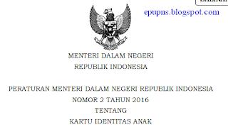 Permendagri no 2 tahun 2016 Tentang Kartu Identias Anak