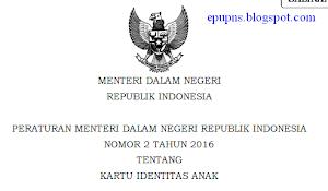 Permendagri no 2 tahun 2016 Tentang Kartu Identitas Anak