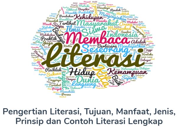 Literasi : Pengertian Beserta Tujuan, Manfaat, Jenis, Prinsip Dan Contoh Literasi Terlengkap