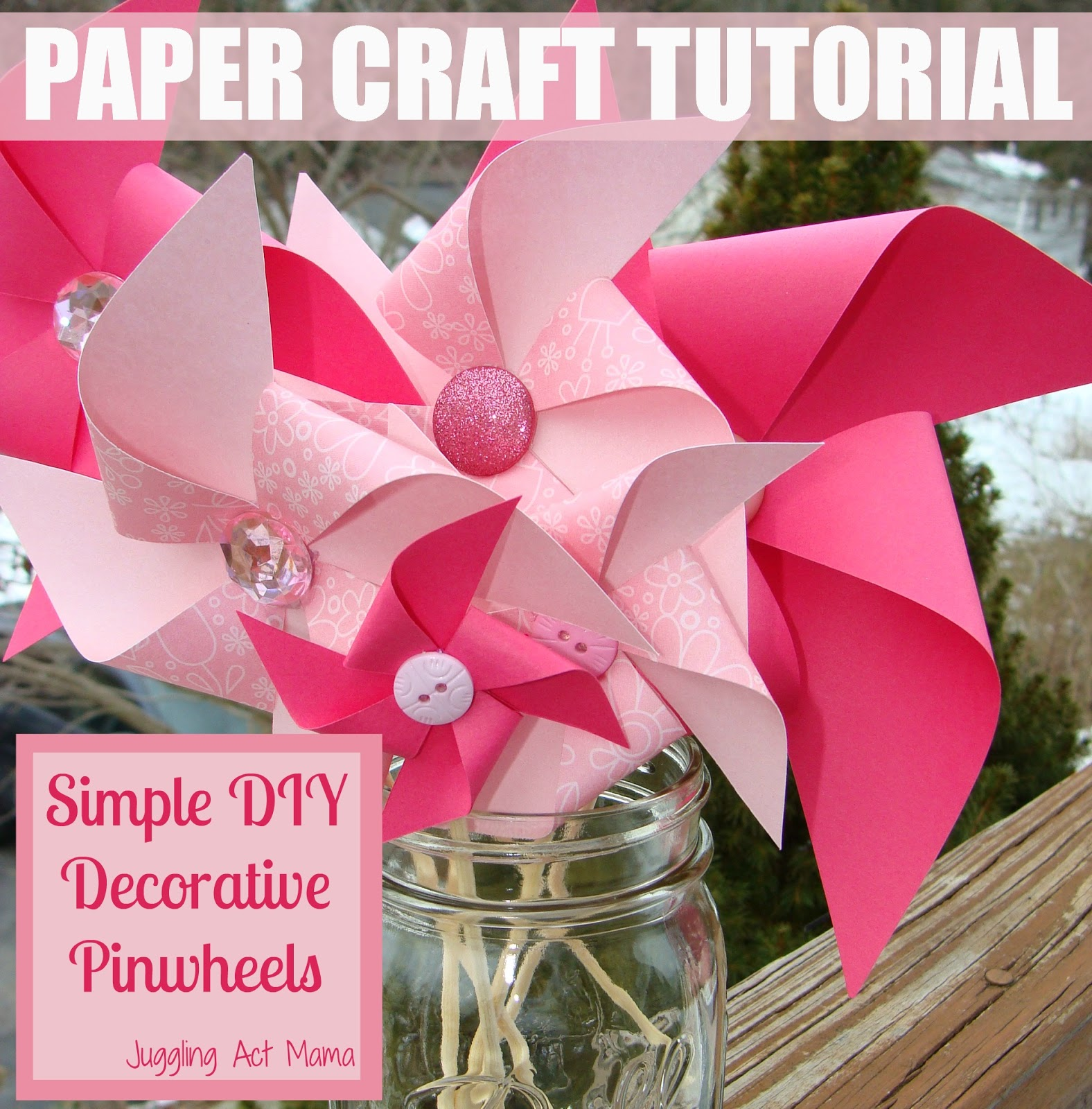 TUTORIAL - Simple DIY Decorative Pinwheels - Juggling Act Mama